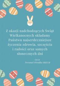 Z okazji Świąt Wielkanocy składamywszystkim Klientom najlepsze życzenia.Niech ten szczególny okres będzieczasem zadumy, wyciszenia, wypoczynkui prawdziwej radości.